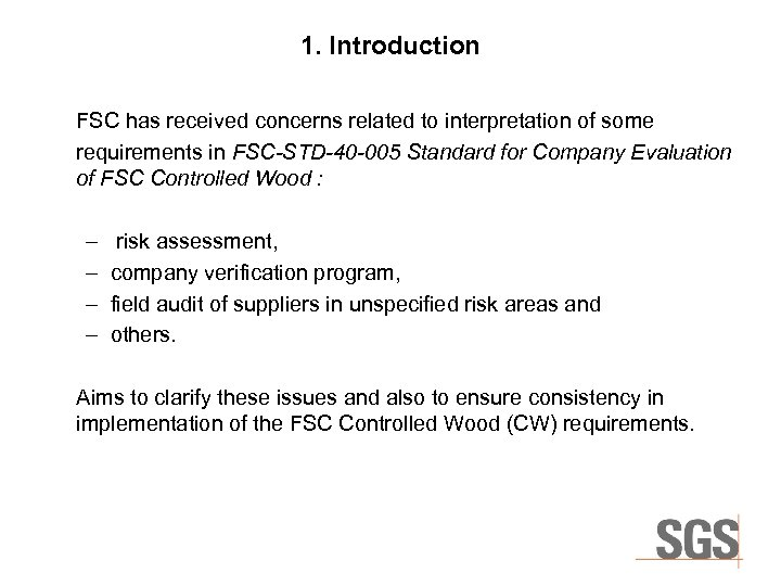 1. Introduction FSC has received concerns related to interpretation of some requirements in FSC-STD-40