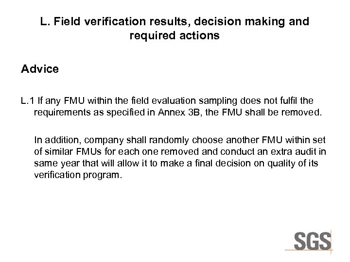L. Field verification results, decision making and required actions Advice L. 1 If any