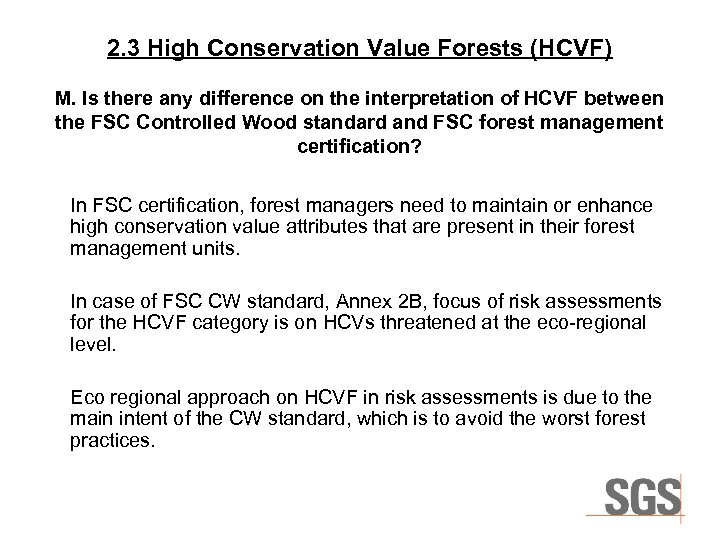 2. 3 High Conservation Value Forests (HCVF) M. Is there any difference on the