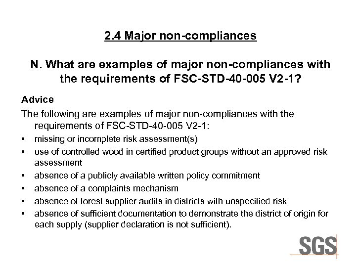 2. 4 Major non-compliances N. What are examples of major non-compliances with the requirements