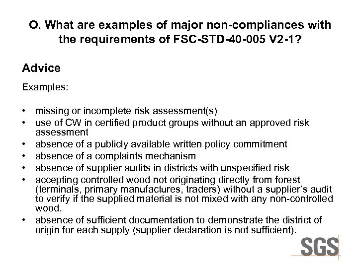 O. What are examples of major non-compliances with the requirements of FSC-STD-40 -005 V