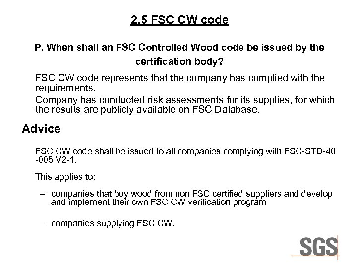 2. 5 FSC CW code P. When shall an FSC Controlled Wood code be