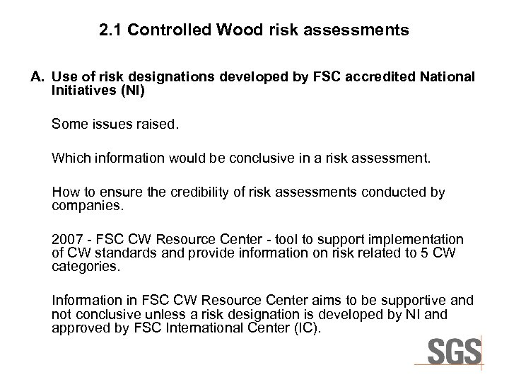 2. 1 Controlled Wood risk assessments A. Use of risk designations developed by FSC