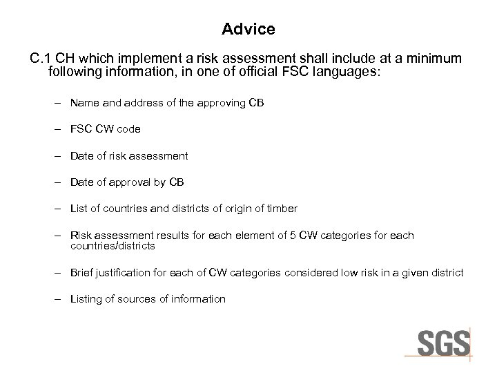 Advice C. 1 CH which implement a risk assessment shall include at a minimum