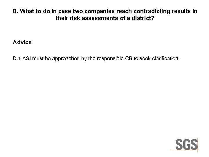 D. What to do in case two companies reach contradicting results in their risk