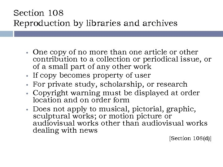 Section 108 Reproduction by libraries and archives • • • One copy of no