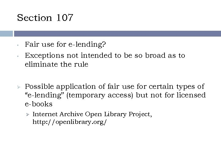 Section 107 • • Ø Fair use for e-lending? Exceptions not intended to be