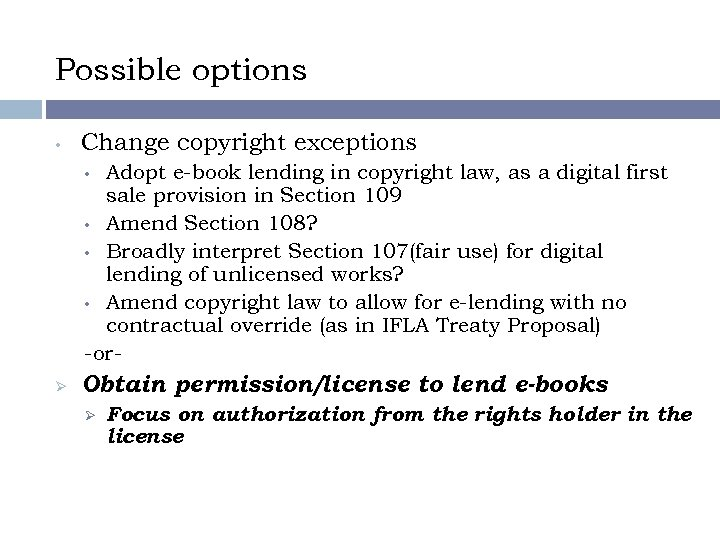 Possible options • Change copyright exceptions Adopt e-book lending in copyright law, as a