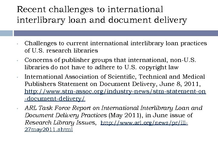 Recent challenges to international interlibrary loan and document delivery • • Challenges to current