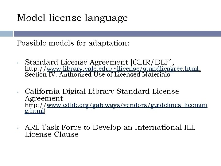 Model license language Possible models for adaptation: • • Standard License Agreement [CLIR/DLF], http: