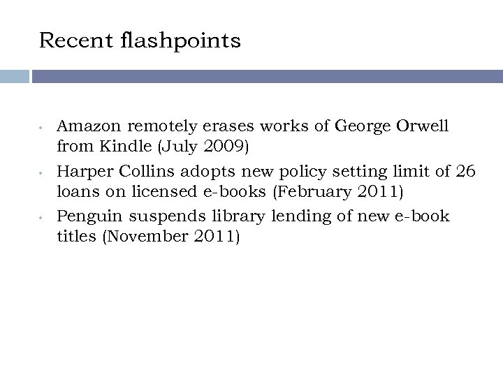 Recent flashpoints • • • Amazon remotely erases works of George Orwell from Kindle