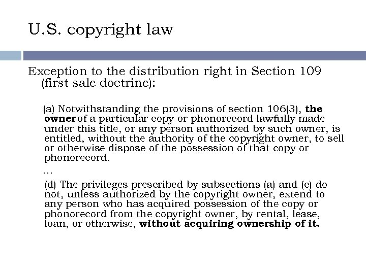 U. S. copyright law Exception to the distribution right in Section 109 (first sale