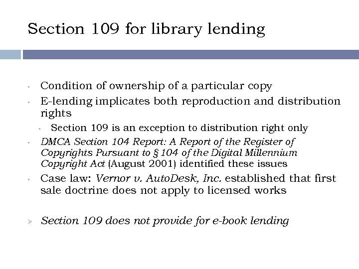 Section 109 for library lending • • Condition of ownership of a particular copy
