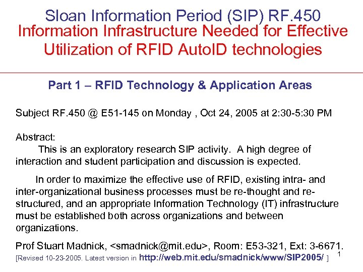 Sloan Information Period (SIP) RF. 450 Information Infrastructure Needed for Effective Utilization of RFID