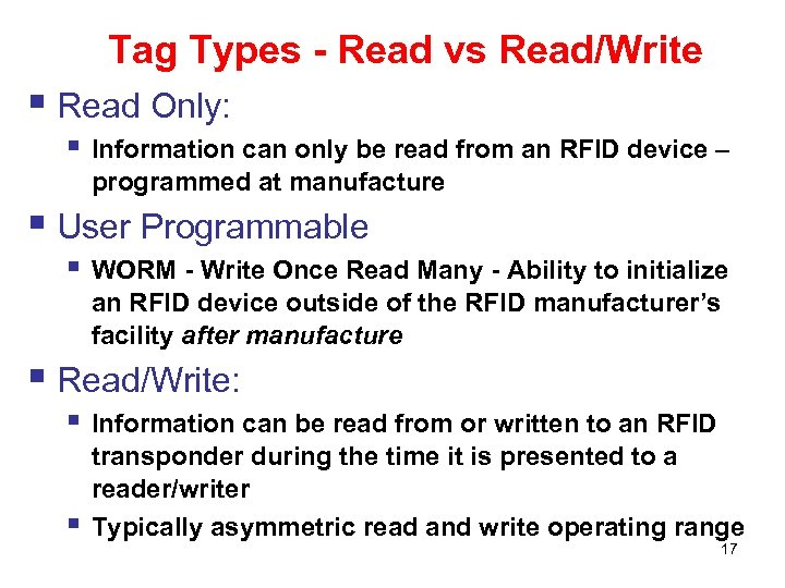 Tag Types - Read vs Read/Write § Read Only: § Information can only be