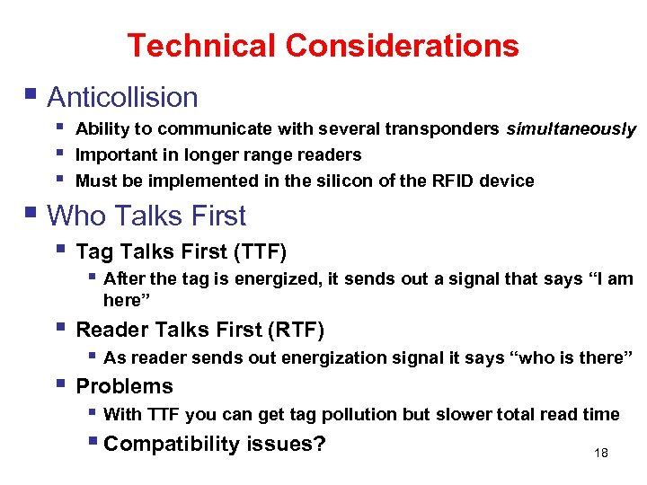 Technical Considerations § Anticollision § § § Ability to communicate with several transponders simultaneously