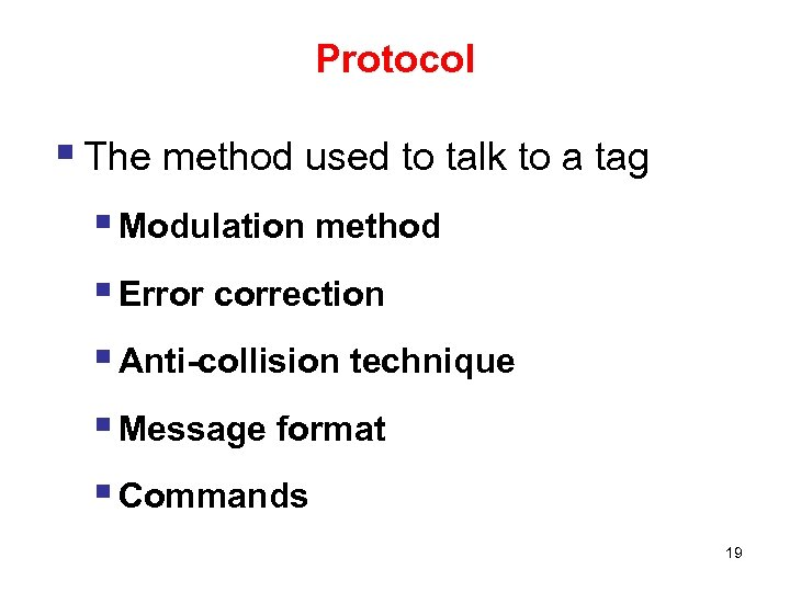 Protocol § The method used to talk to a tag § Modulation method §