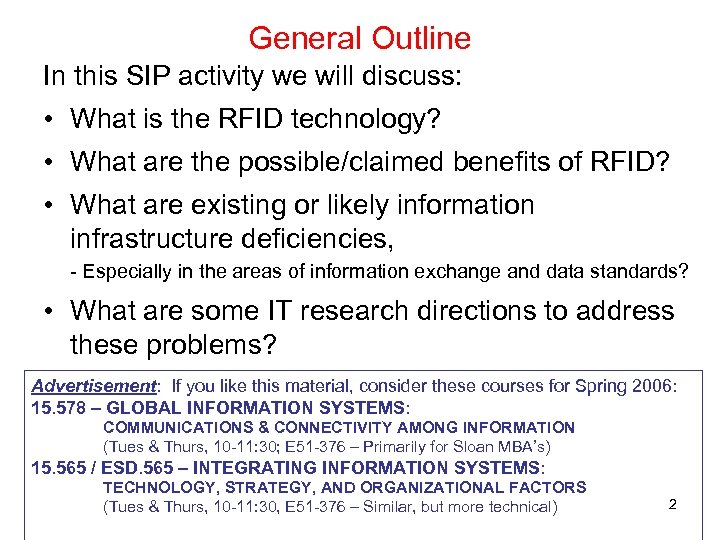 General Outline In this SIP activity we will discuss: • What is the RFID