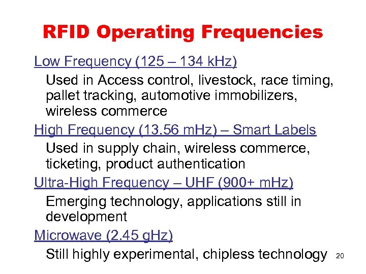 RFID Operating Frequencies Low Frequency (125 – 134 k. Hz) Used in Access control,