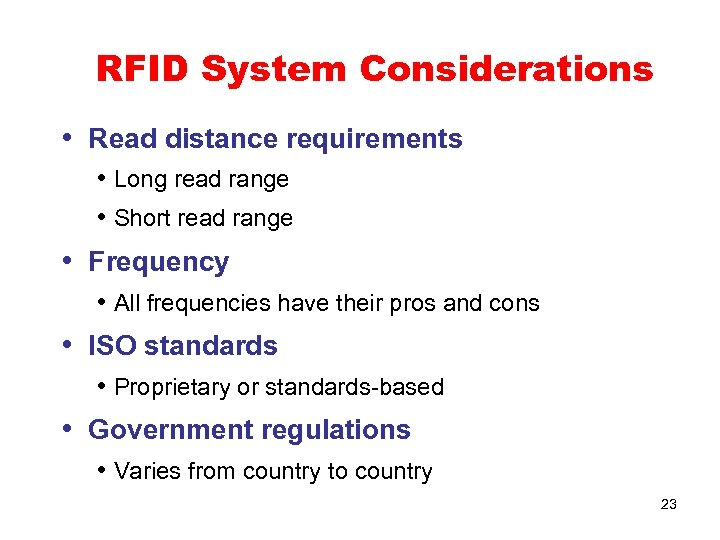 RFID System Considerations • Read distance requirements • Long read range • Short read