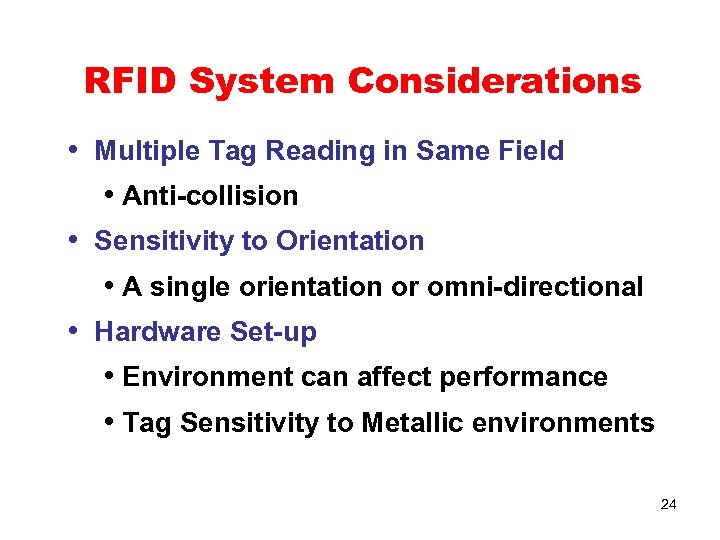 RFID System Considerations • Multiple Tag Reading in Same Field • Anti-collision • Sensitivity