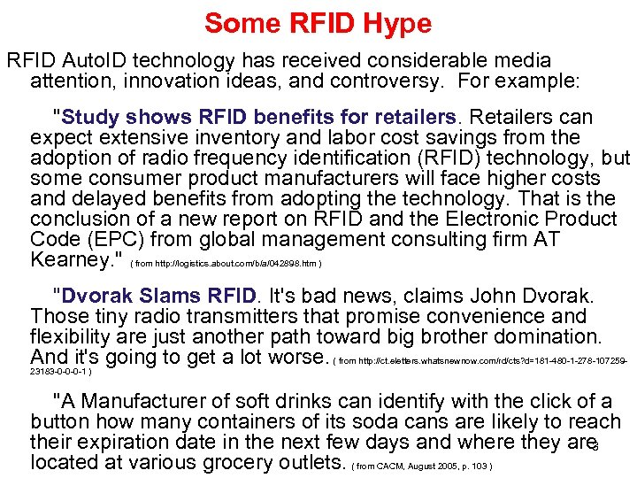 Some RFID Hype RFID Auto. ID technology has received considerable media attention, innovation ideas,