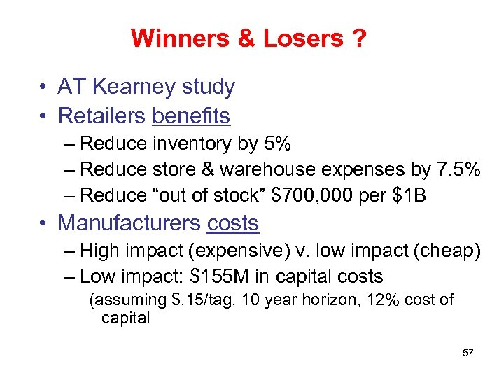 Winners & Losers ? • AT Kearney study • Retailers benefits – Reduce inventory