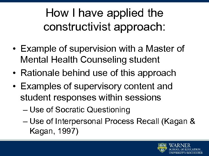 How I have applied the constructivist approach: • Example of supervision with a Master