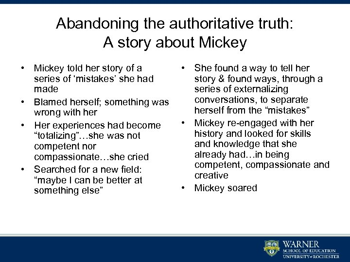 Abandoning the authoritative truth: A story about Mickey • Mickey told her story of