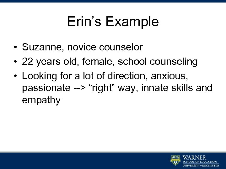 Erin's Example • Suzanne, novice counselor • 22 years old, female, school counseling •