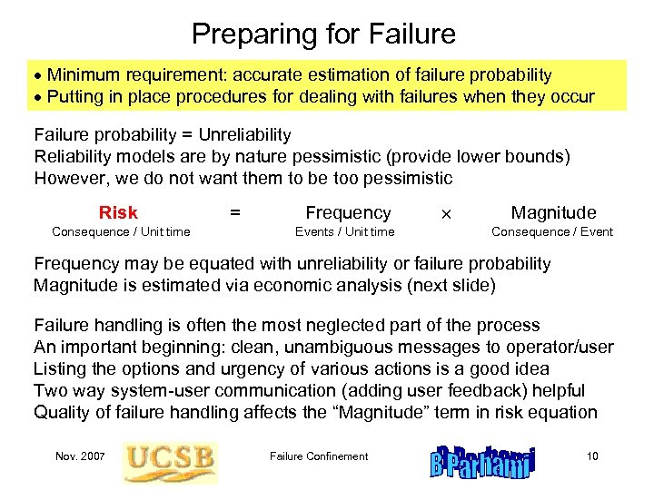 Preparing for Failure Minimum requirement: accurate estimation of failure probability Putting in place procedures