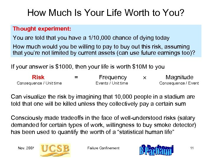 How Much Is Your Life Worth to You? Thought experiment: You are told that