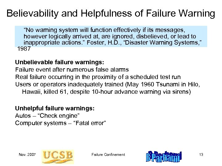 "Believability and Helpfulness of Failure Warning ""No warning system will function effectively if its"
