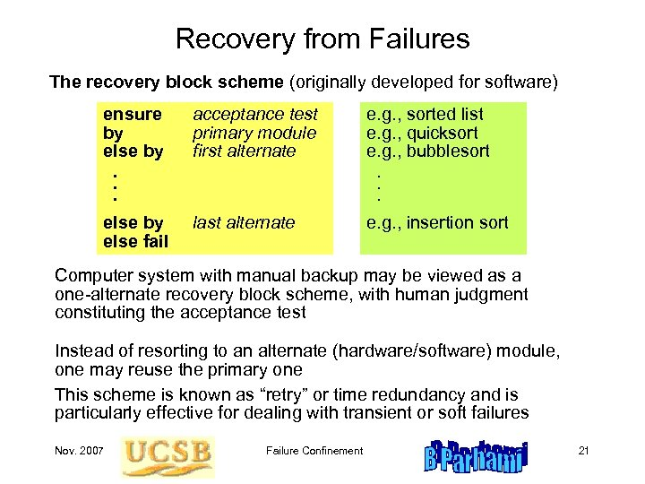 Recovery from Failures The recovery block scheme (originally developed for software) ensure by else