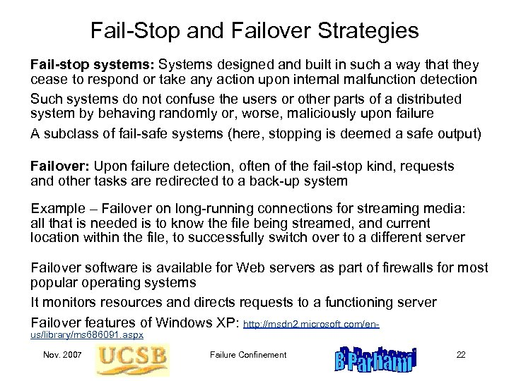 Fail-Stop and Failover Strategies Fail-stop systems: Systems designed and built in such a way
