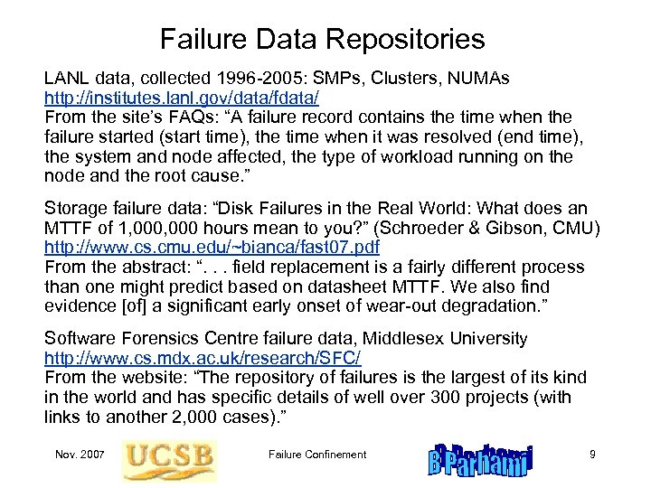 Failure Data Repositories LANL data, collected 1996 -2005: SMPs, Clusters, NUMAs http: //institutes. lanl.