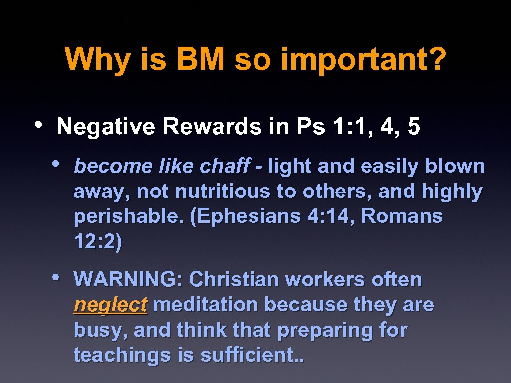 Why is BM so important? • Negative Rewards in Ps 1: 1, 4, 5