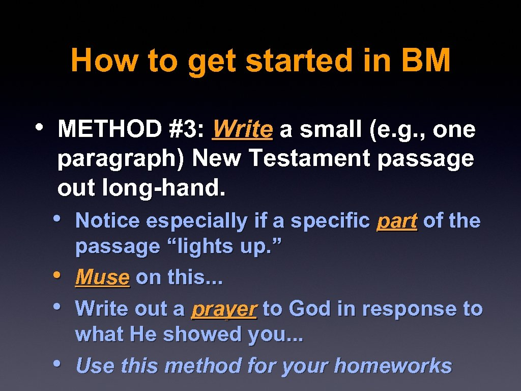 How to get started in BM • METHOD #3: Write a small (e. g.