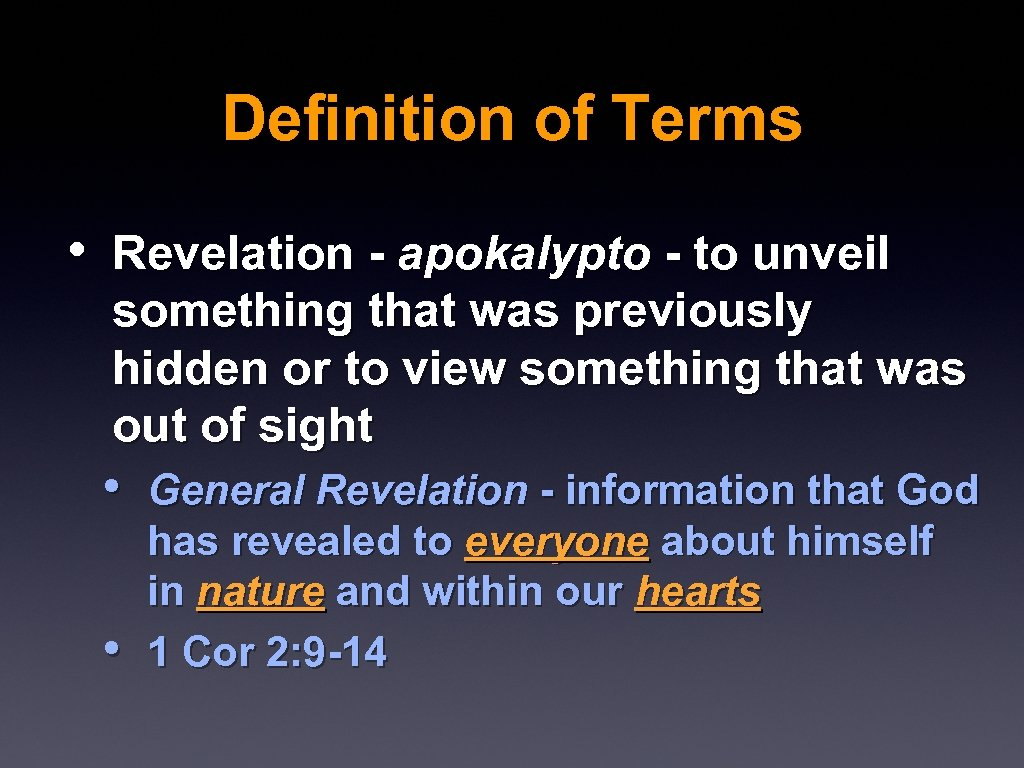 Definition of Terms • Revelation - apokalypto - to unveil something that was previously