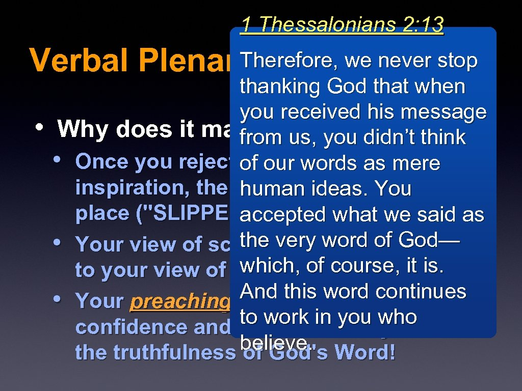 1 Thessalonians 2: 13 Therefore, we never stop Verbal Plenary Inspiration VPI thanking God