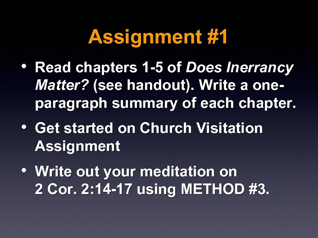 Assignment #1 • Read chapters 1 -5 of Does Inerrancy Matter? (see handout). Write