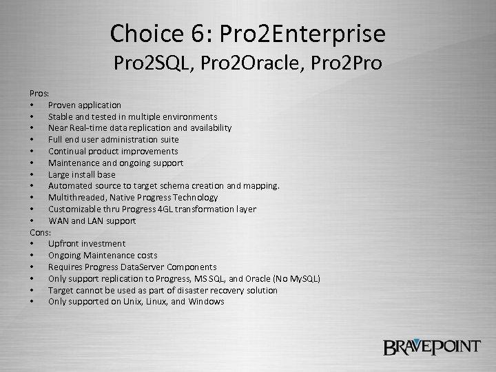 Choice 6: Pro 2 Enterprise Pro 2 SQL, Pro 2 Oracle, Pro 2 Pro