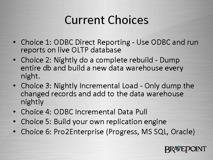 Current Choices • Choice 1: ODBC Direct Reporting - Use ODBC and run reports