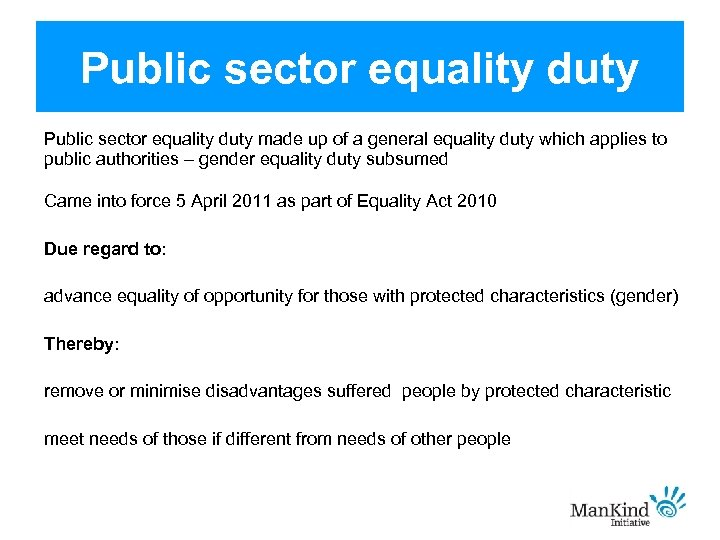 Public sector equality duty made up of a general equality duty which applies to