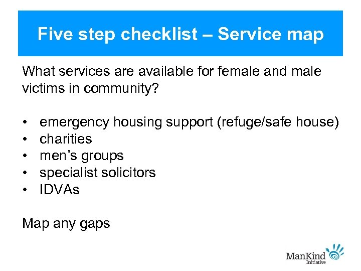 Five step checklist – Service map What services are available for female and male