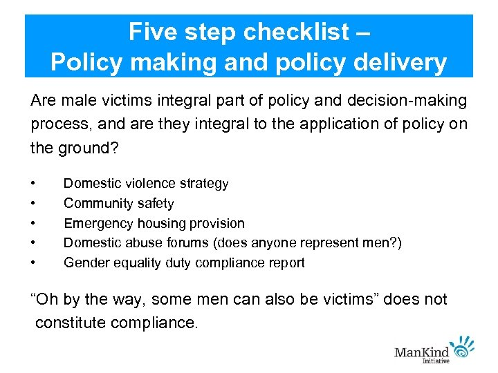 Five step checklist – Policy making and policy delivery Are male victims integral part