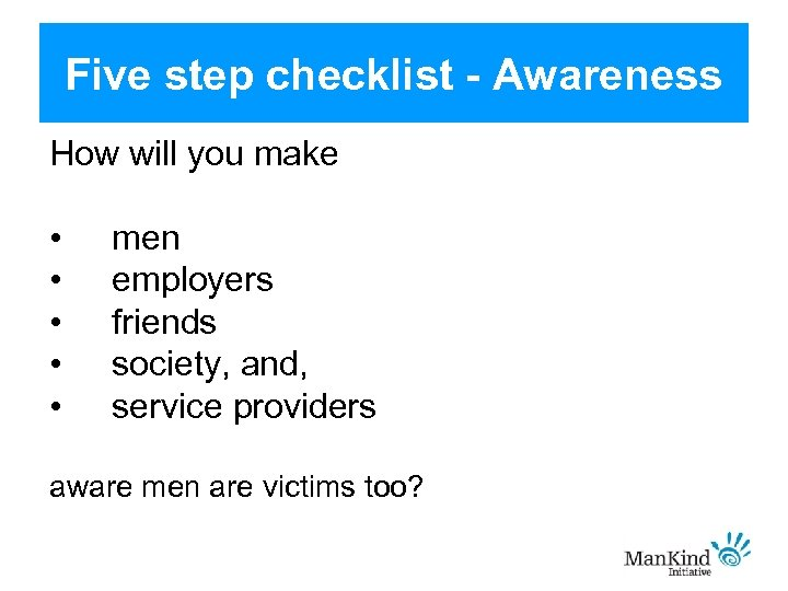 Five step checklist - Awareness How will you make • • • men employers
