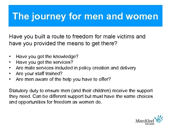 The journey for men and women Have you built a route to freedom for
