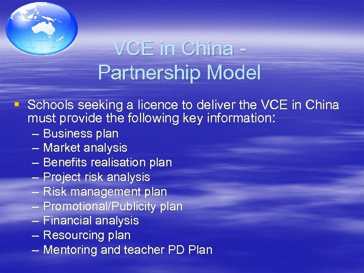 VCE in China Partnership Model § Schools seeking a licence to deliver the VCE