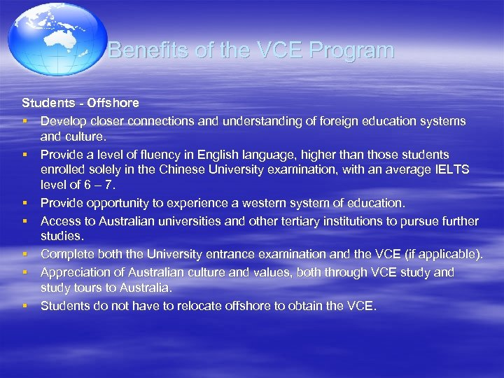 Benefits of the VCE Program Students - Offshore § Develop closer connections and understanding